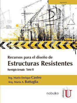 RECURSOS PARA EL DISEÑO DE ESTRUCTURAS RESISTENTES (TOMO III)