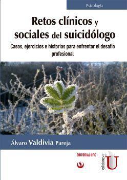 RETOS CLINICOS Y SOCIALES DEL SUICIDOLOGO