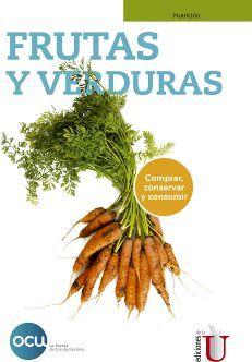 FRUTAS Y VERDURAS -COMPRAR, CONSERVAR Y CONSUMIR-