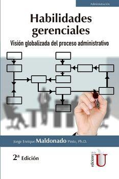 HABILIDADES GERENCIALES -VISION GLOBALIZADA DEL PROCESO ADM.- 2ED