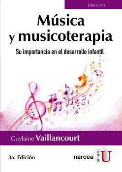 MUSICA Y MUSICOTERAPIA -SU IMPORTANCIA EN EL DESARROLLO INFANTIL-