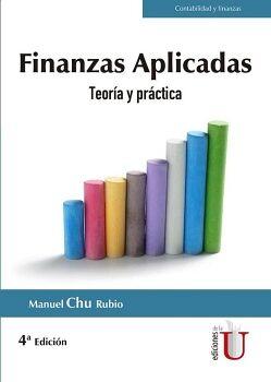 FINANZAS APLICADAS 4ED. -TEORIA Y PRACTICA-