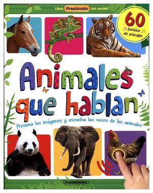 ANIMALES QUE HABLAN -C/SONIDOS-           (EMPASTADO)