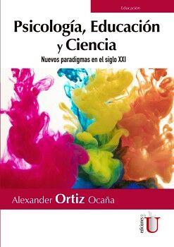 PSICOLOGIA, EDUCACION Y CIENCIA -NUEVOS PARADIGMAS EN EL SIGLO.-