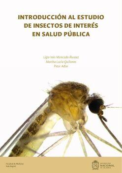 INTRODUCCIÓN AL ESTUDIO DE INSECTOS DE INTERÉS EN SALUD PÚBLICA
