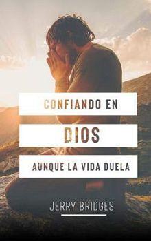 CONFIANDO EN DIOS -AUNQUE LA VIDA DUELA-  (BOLSILLO/2 PRESENT.)