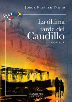 ULTIMA TARDE DEL CAUDILLO, LA -NOVELA-