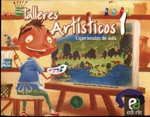TALLERES ARTISTICOS 1 PRIM. -EXPERIENCIAS DE AULA-