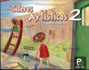 TALLERES ARTISTICOS 2 PRIM. -EXPERIENCIAS DE AULA-
