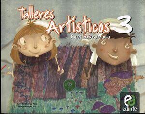 TALLERES ARTISTICOS 3 PRIM. -EXPERIENCIAS DE AULA-