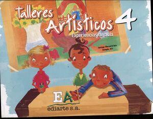 TALLERES ARTISTICOS 4 PRIM. -EXPERIENCIAS DE AULA-