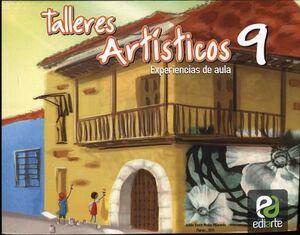 TALLERES ARTISTICOS 9 -EXPERIENCIAS DE AULA-
