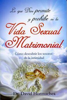 LO QUE DIOS PERMITE Y PROHIBE EN LA VIDA SEXUAL MATRIMONIAL (BOL)