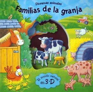 FAMILIAS DE LA GRANJA    -COL. EL MUNDO NATURAL EN 3D/DIORAMAS-
