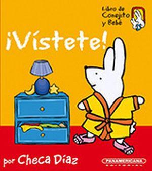 VISTETE!                 -COL. LIBRO DE CONEJITO Y BEBE-