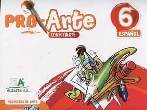 PROARTE 6 PRIM.  -PROYECTOS DE ARTE-  (ESPAÑOL)