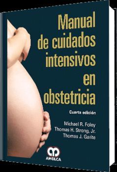 MANUAL DE CUIDADOS INTENSIVOS EN OBSTETRICIA 4ED.
