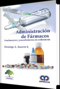 ADMINSITRACION DE FARMACOS. FUNDAMENTOS Y PROCEDIMIENTOS DE ENFER