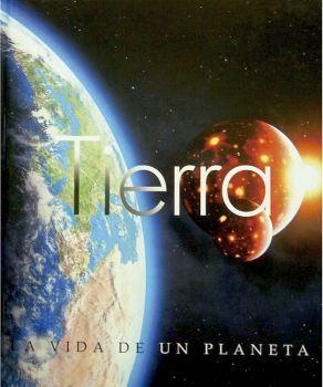 TIERRA -LA VIDA DE UN PLANETA-