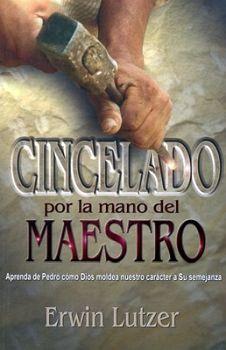 CINCELADO POR LA MANO DEL MAESTRO -APRENDA DE PEDRO COMO DIOS-