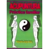ACUPUNTURA -PRACTICA FAMILIAR-