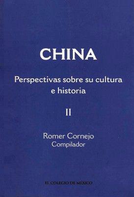 CHINA: PERSPECTIVAS SOBRE SU CULTURA E HISTORIA TOMO II