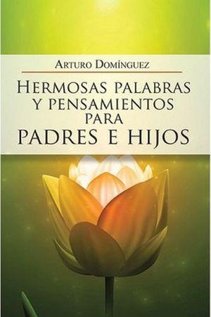 HERMOSAS PALABRAS Y PENSAMIENTOS PARA PADRES E HIJOS -LB- (HIDRO)
