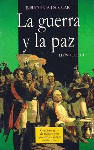 GUERRA Y LA PAZ, LA -LB/BIB.ESCOLAR-  (HIDRO)