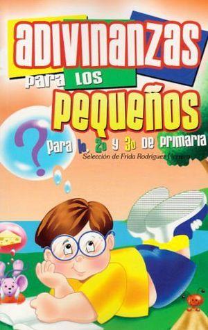 ADIVINANZAS PARA LOS PEQUEÑOS DE 1 2 3 DE PRIM. -LB-  (HIDRO)