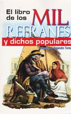 LIBRO DE LOS MIL REFRANES Y DICHOS POPULARES -LB-  (HIDRO)