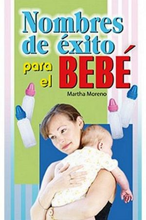 NOMBRES DE EXITO PARA EL BEBE -LB/S.EMB BEBE E HIJOS-  (HIDRO)