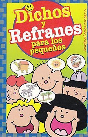 DICHOS Y REFRANES PARA LOS PEQUEÑOS    -LB-  (HIDRO)