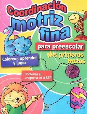 COORDINACION MOTRIZ FINA PARA PREESCOLAR -MIS PRIMEROS TRAZOS-