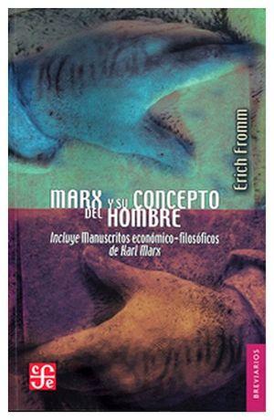 MARX Y SU CONCEPTO DEL HOMBRE (RUSTICO)