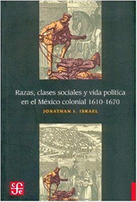 RAZAS, CLASES SOCIALES Y VIDA POLITICA EN EL MEXICO COLONIAL