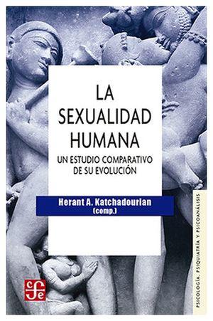 SEXUALIDAD HUMANA. UN ESTUDIO COMP. DE SU EVOLUCION