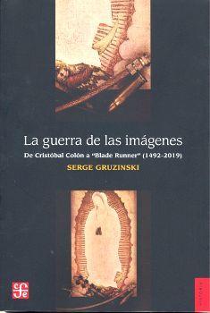 GUERRA DE LAS IMAGENES -DE CRISTOBAL COLON A BLADE RUNNER-