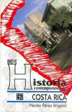 BREVE HISTORIA CONTEMPORANEA DE COSTA RICA