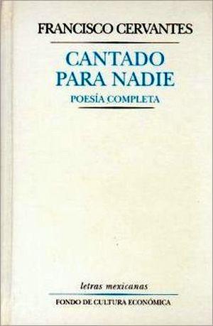 CANTADO PARA NADIE (POESIA COMPLETA)
