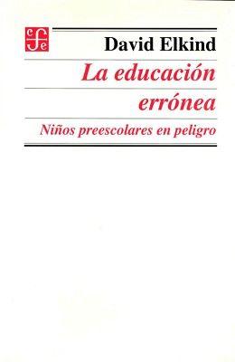 EDUCACION ERRONEA -NIÑOS PREESCOLARES EN PELIGRO-