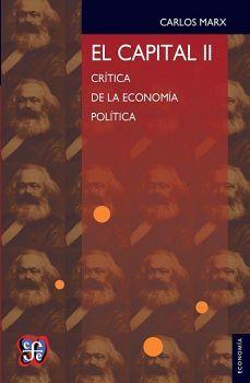 CAPITAL II, EL -CRITICA DE LA ECONOMIA POLITICA-
