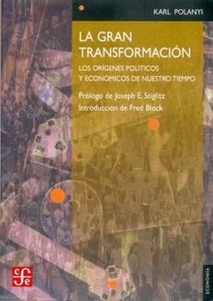 GRAN TRANSFORMACION, LA -LOS ORIGENES POLITICOS Y ECONOMICOS-