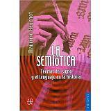 SEMIOTICA, LA -TEORIAS DEL SIGNO Y EL LENGUAJE EN LA HISTORIA-