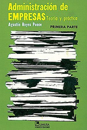 ADMINISTRACION DE EMPRESAS 1RA. PARTE -TEORIA-PRACTICA-