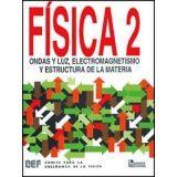 FISICA VOL. II ONDAS Y LUZ, ELECTROMAGNETISMO Y ESTRUC. DE LA M.