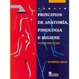 PRINCIPIOS DE ANATOMIA, FISIOLOGIA E HIGIENE