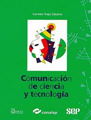 COMUNICACION DE CIENCIA Y TECNOLOGIA (CONALEP)