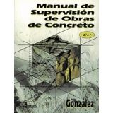 MANUAL DE SUPERVISION DE OBRAS DE CONCRETO 2ED.