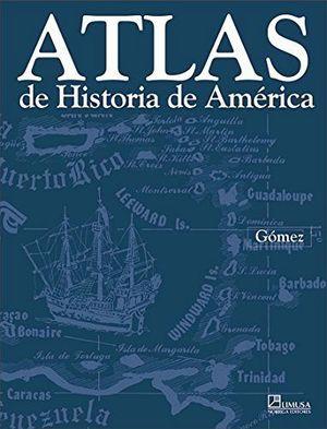 ATLAS DE HISTORIA DE AMERICA