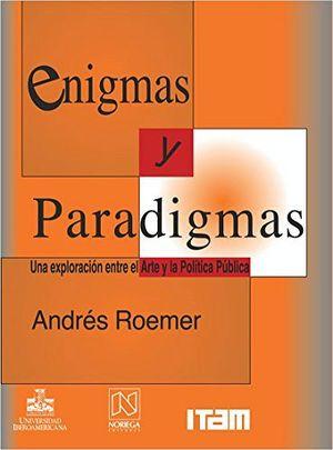 ENIGMAS Y PARADIGMAS (UNA EXPLORACION ENTRE EL ARTE Y LA PO
